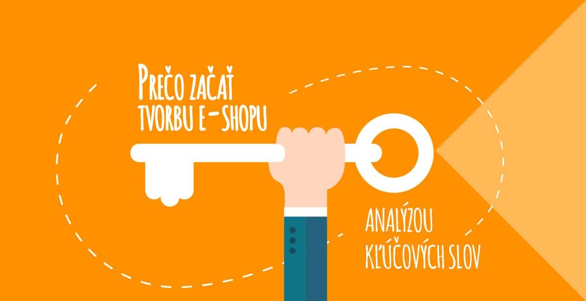 Prečo začať tvorbu e-shopu analýzou kľúčových slov